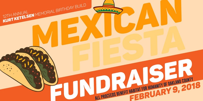 Kurt Ketelsen Memorial Birthday Build Mexican Fiesta Fundraiser